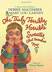The Truly Terribly Horrible Sweater...That Grandma Knit the Truly Terribly Horrible Sweater...That Grandma Knit (Blossom Street Kids Books)