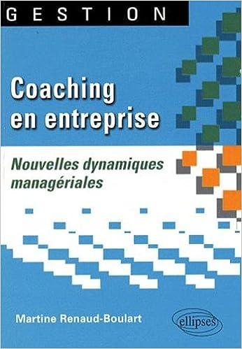 Coaching en entreprise, nouvelles dynamiques managériales epub pdf