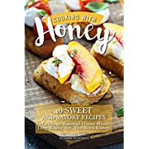Cooking with Honey: 40 Sweet and Savory Recipes to Celebrate National Honey Month - They Really Are, The Bee's Knees!