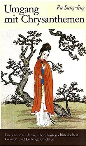 Umgang Mit Chrysanthemen  Geister  Und Liebesgeschichten Aus Der Sammlung Liaozhai Zhiyi