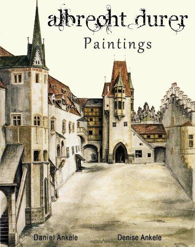 Albrecht Durer: Paintings - 145+ Renaissance Reproductions - Annotated Series por Daniel Ankele,Denise Ankele,Albrecht Durer