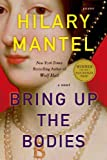 Bring Up the Bodies: Written by Hilary Mantel, 2013 Edition, (Reprint) Publisher: Picador USA [Paperback]