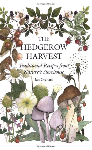 The Hedgerow Harvest: Traditional Recipes from Nature's Storehouse