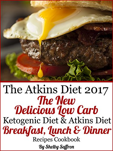 The Atkins Diet 2017 New Delicious Low Carb Ketogenic Breakfast