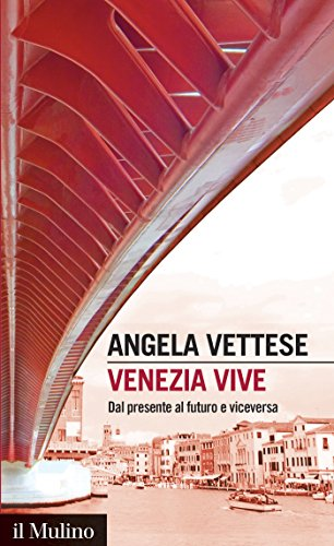 Venezia vive: Dal presente al futuro e viceversa (Intersezioni Vol. 473)  por Angela Vettese