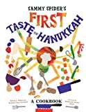 Sammy Spider s First Taste of Hanukkah: A Cookbook