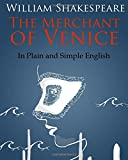 The Merchant of Venice In Plain and Simple English: A Modern Translation and the Original Version