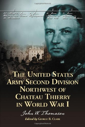 The United States Army Second Division Northwest of Chateau Thierry in World War I