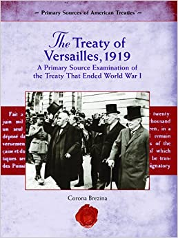 an examination of the treaty of versailles Sample essay 1: excellent (score of 9) president woodrow wilson entered the peace treaty at versailles with a list of his fourteen points that he.
