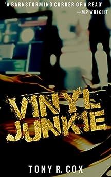 Vinyl Junkie by [Cox, Tony R.]