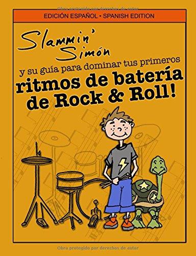 Descargar Libro Slammin' Simón Y Su Guía Para Dominar Tus Primeros Ritmos De Batería De Rock & Roll! Slammin' Simon