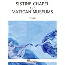 Sistine Chapel and the Vatican Museums, Rome - An ebook guide