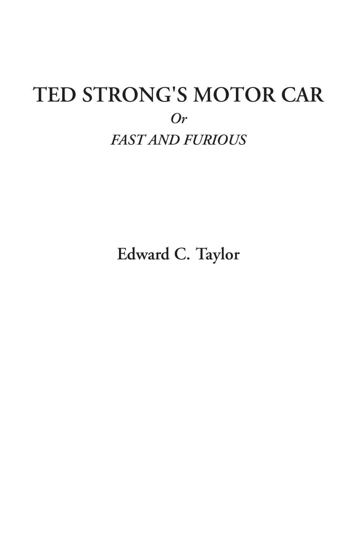 Download Ted Strong's Motor Car Or Fast and Furious ebook