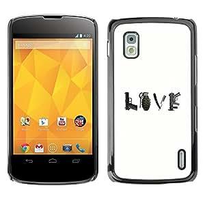 Be Good Phone Accessory // Dura Cáscara cubierta Protectora Caso Carcasa Funda de Protección para LG Google Nexus 4 E960 // Love Peace War Quote Gun Grenade