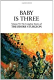 Baby Is Three: Baby Is Three Vol 6 (Complete Stories of Theodore Sturgeon)