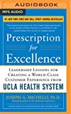 img - for Prescription for Excellence: Leadership Lessons for Creating a World Class Customer Experience from UCLA Health System book / textbook / text book