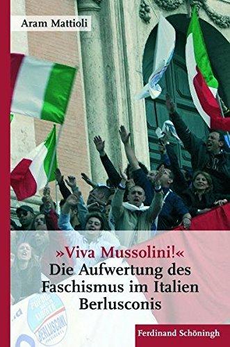»Viva Mussolini«: Die Aufwertung des Faschismus im Italien Berlusconis