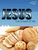 The Bread of Life, Greg Litmer, 1584273453