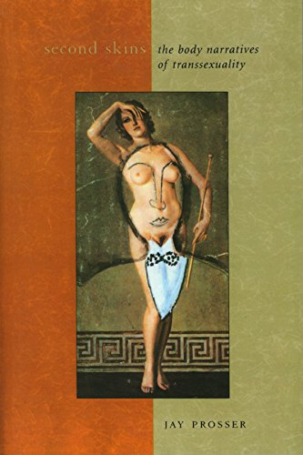 Second Skins: The Body Narratives of Transsexuality (Gender and Culture Series)