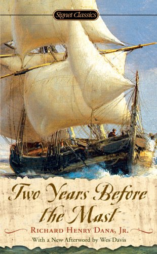 Two Years Before the Mast (Signet Classics) (American Classic Jr Writing)
