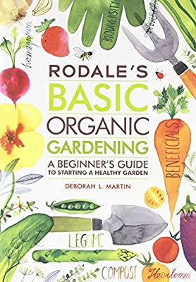 By Deborah L. Martin Rodale's Basic Organic Gardening: A Beginner's Guide to Starting a Healthy Garden [Paperback]