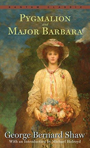 Pygmalion and Major Barbara (Bantam Classics)