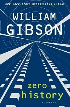Zero History by [Gibson, William]