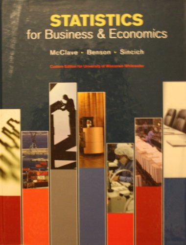 Statistics for Business & Economics (University of Wisconsin Whitewater Custom Edition)