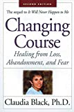Product review for Changing Course: Healing from Loss, Abandonment and Fear