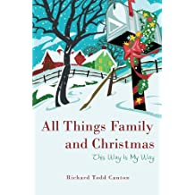 All Things Family and Christmas: This Way Is My Way