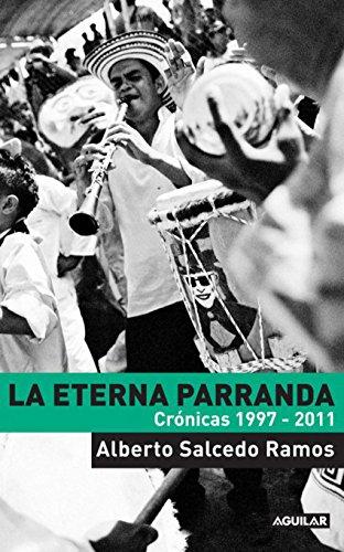 La eterna parranda (Spanish Edition)
