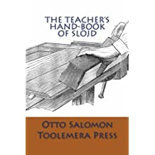 The Teacher's Hand-Book Of Slojd