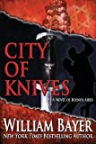 City of Knives, William Bayer, 1937530388