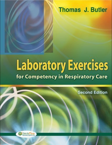 Download Laboratory Exercises for Competency in Respiratory Care by Butler Ph.D RRT RPFT, Thomas J., Close MA RRT RPFT, Jani (2008) Paperback pdf epub