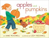Apples and Pumpkins, Anne F. Rockwell, 1442476567