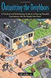 img - for Outwitting the Neighbors: A Practical and Entertaining Guide to Achieving Peaceful Coexistence with the People Next Door book / textbook / text book