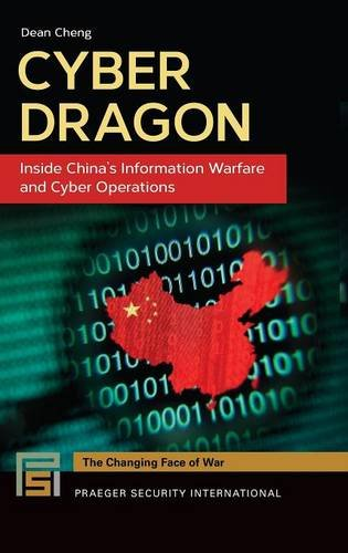 Cyber Dragon: Inside China's Information Warfare and Cyber Operations (Praeger Security International)