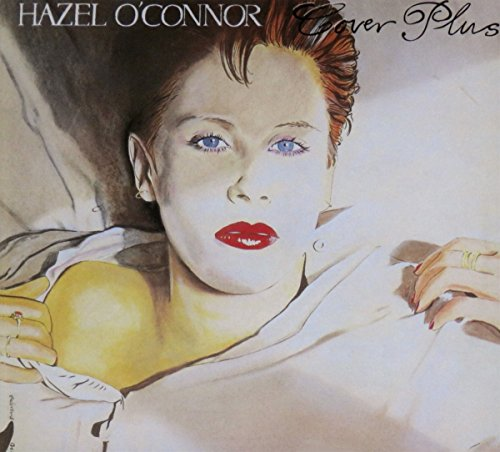 Hazel Oconnor - Cover Plus - (SFE 063) - EXPANDED EDITION - CD - FLAC - 2017 - WRE Download