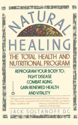 Natural Healing: The Total Health and Nutritional Program Reprogram Your Body to Fight Disease, Combat Aging, Gain Renewed Health and Vitality (Best Price Nutrition Ie)
