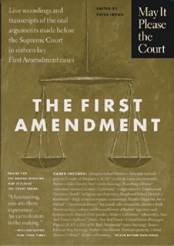 May It Please the Court : The First Amendment: Live Recordings and Transcripts of the Oral Arguments Made Before the Supreme Court in Sixteen Key First Amendment Cases (Best Supreme Court Oral Arguments)