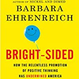 Bright-sided: How the Relentless Promotion of