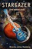 STARGAZER Libro II (Una sátira rock nº 2) (Spanish Edition)