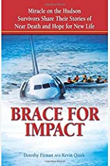 Brace for Impact: Miracle on the Hudson Survivors Share Their Stories of Near Death and Hope for New Life Paperback