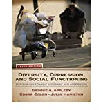 [ Diversity, Oppression, and Social Functioning: Person-In-Environment Assessment and Intervention By Appleby, George A. ( Author ) Paperback 2010 ]