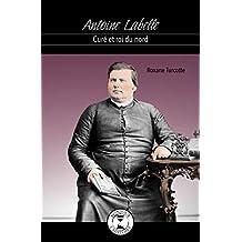 Antoine Labelle: Curé et roi du Nord