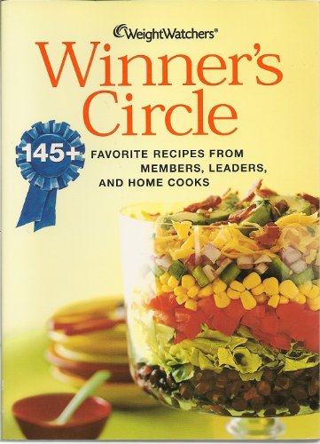 Weight Watchers Winner's Circle: 145+ Favorite Recipes From Members, Leaders, and Home Cooks