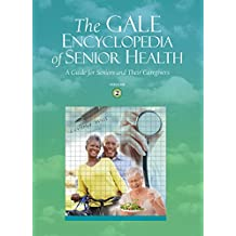 Gale Encyclopedia of Senior Health: 5 Volume Set