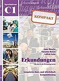 Erkundungen: Kompakt Kurs-und Arbeitsbuch C1 mit CD