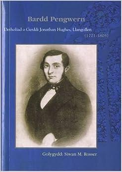 Bardd Pengwern - Detholiad o Gerddi Jonathan Hughes, Llangollen (1721-1805)