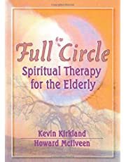 Full Circle Spiritual Therapy For The Elderly